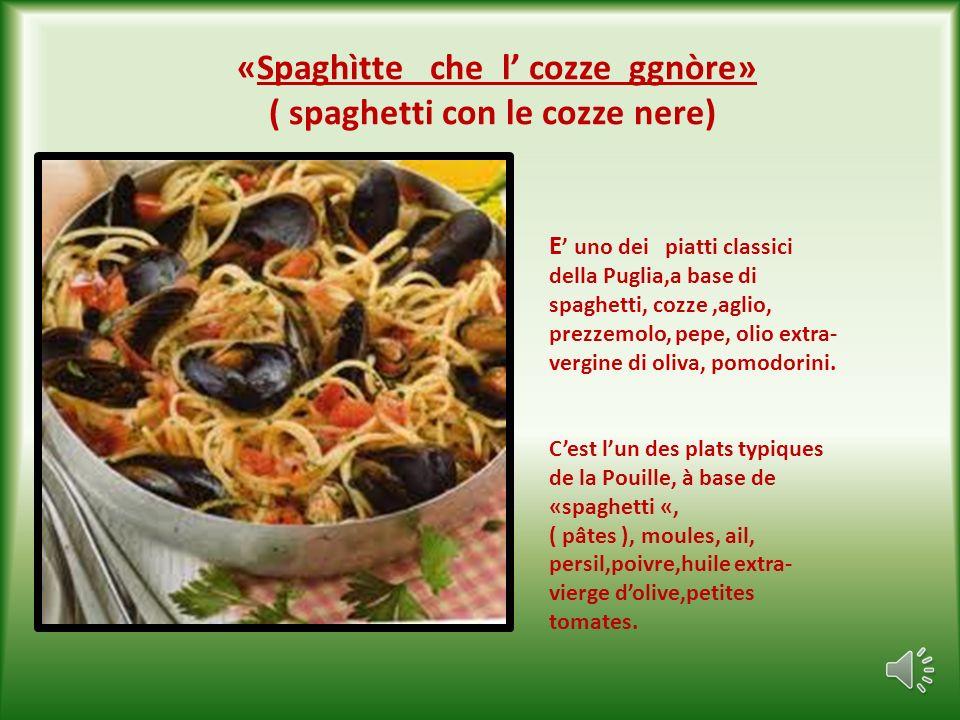 «Spaghìtte che l' cozze ggnòre» ( spaghetti con le cozze nere)