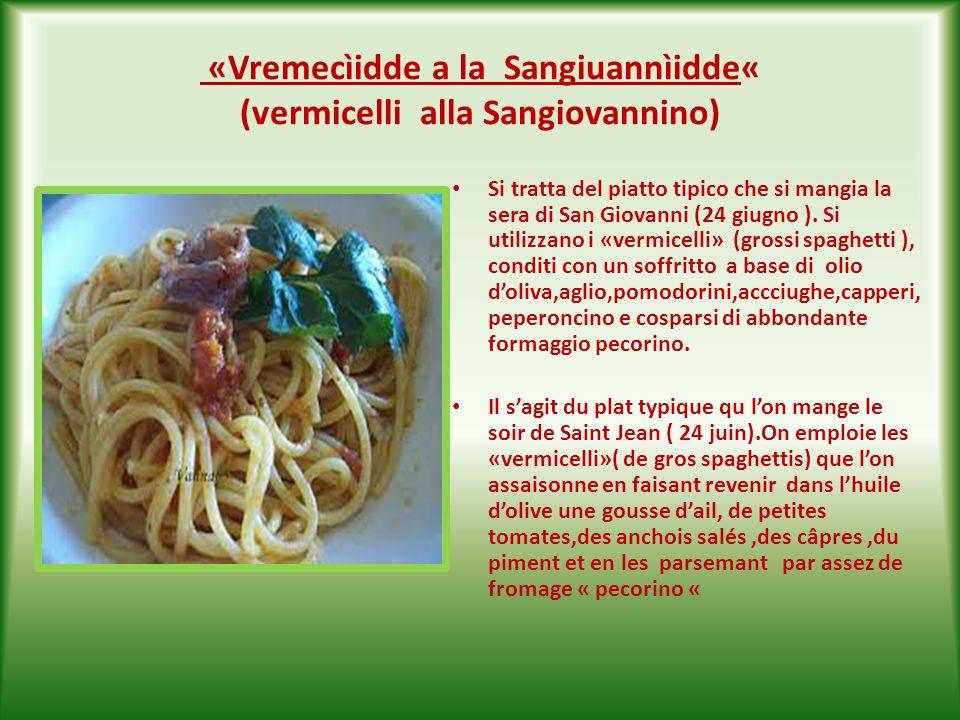 «Vremecìidde a la Sangiuannìidde« (vermicelli alla Sangiovannino)