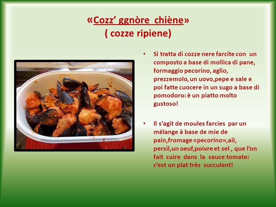 «Cozz' ggnòre chiène» ( cozze ripiene)
