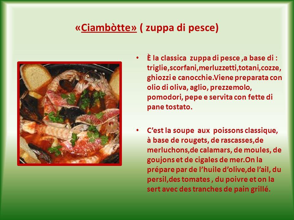 «Ciambòtte» ( zuppa di pesce)