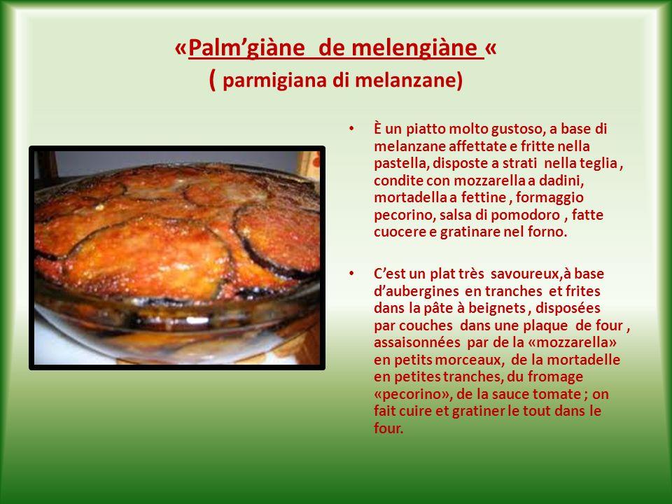 «Palm'giàne de melengiàne « ( parmigiana di melanzane)