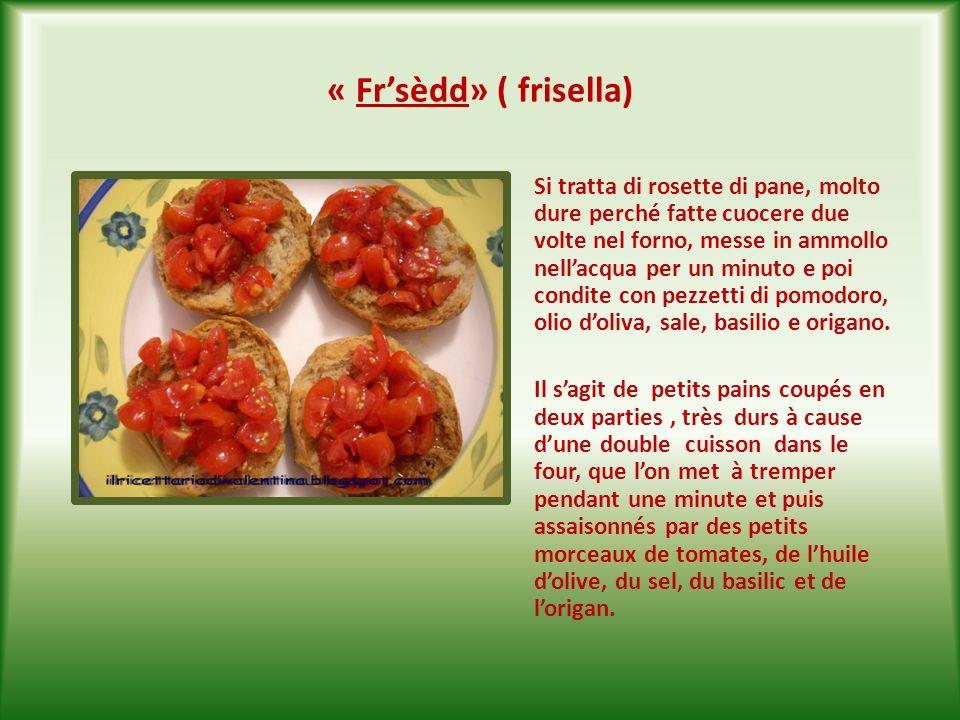 « Fr'sèdd» ( frisella)