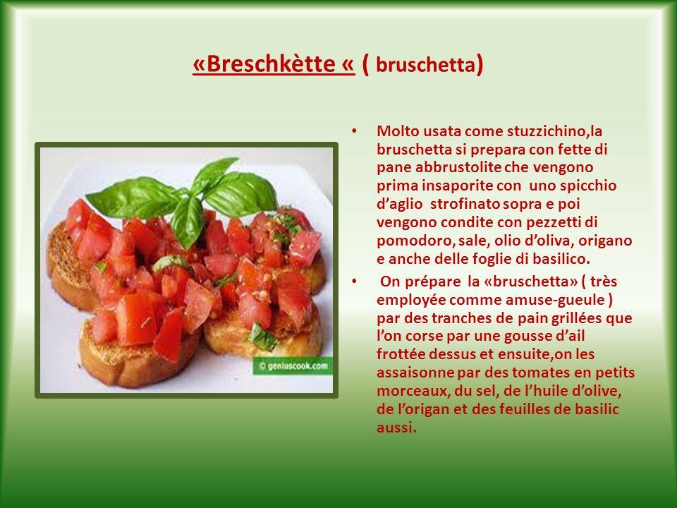«Breschkètte « ( bruschetta)