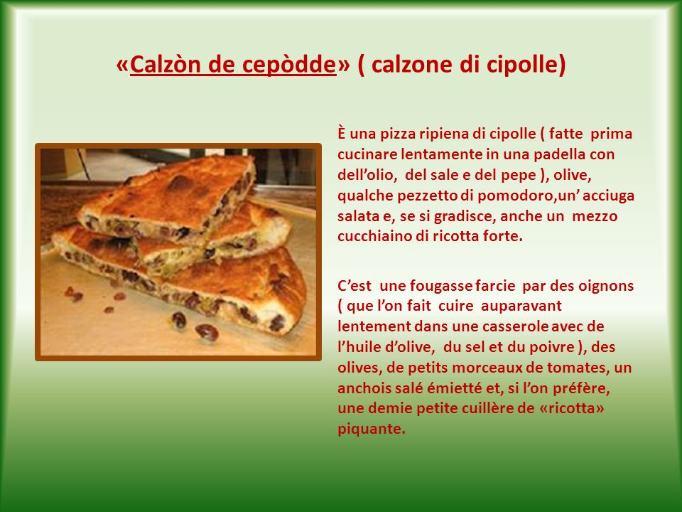 «Calzòn de cepòdde» ( calzone di cipolle)