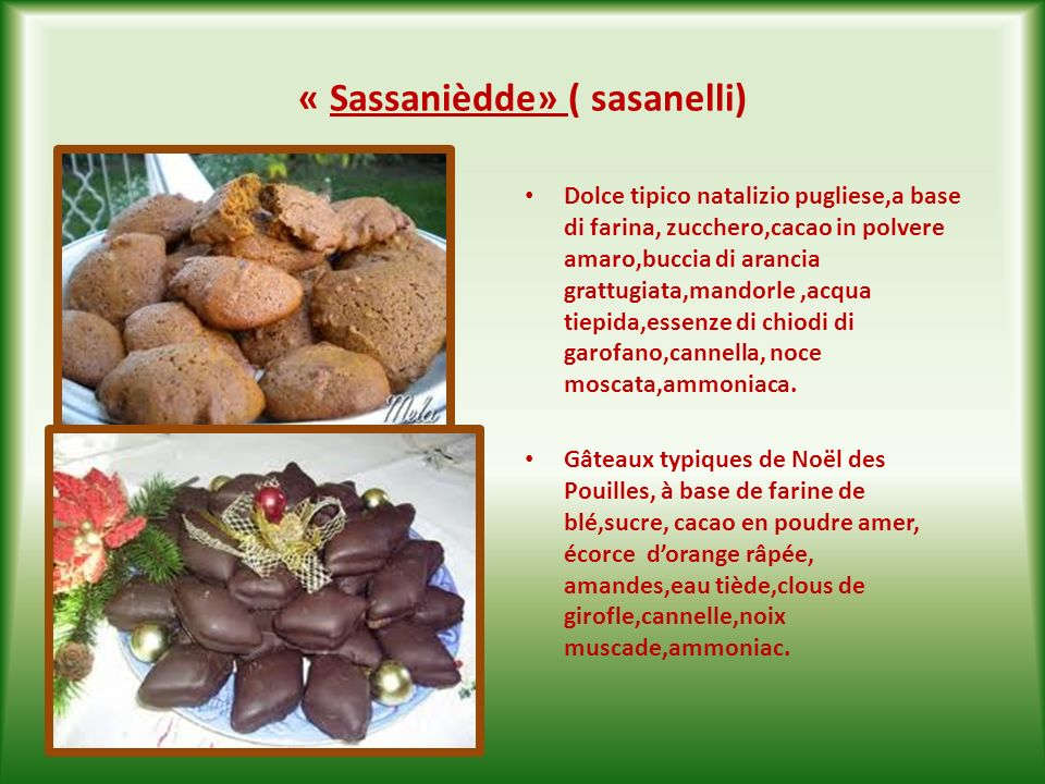 « Sassanièdde» ( sasanelli)