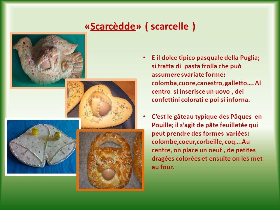 «Scarcèdde» ( scarcelle )