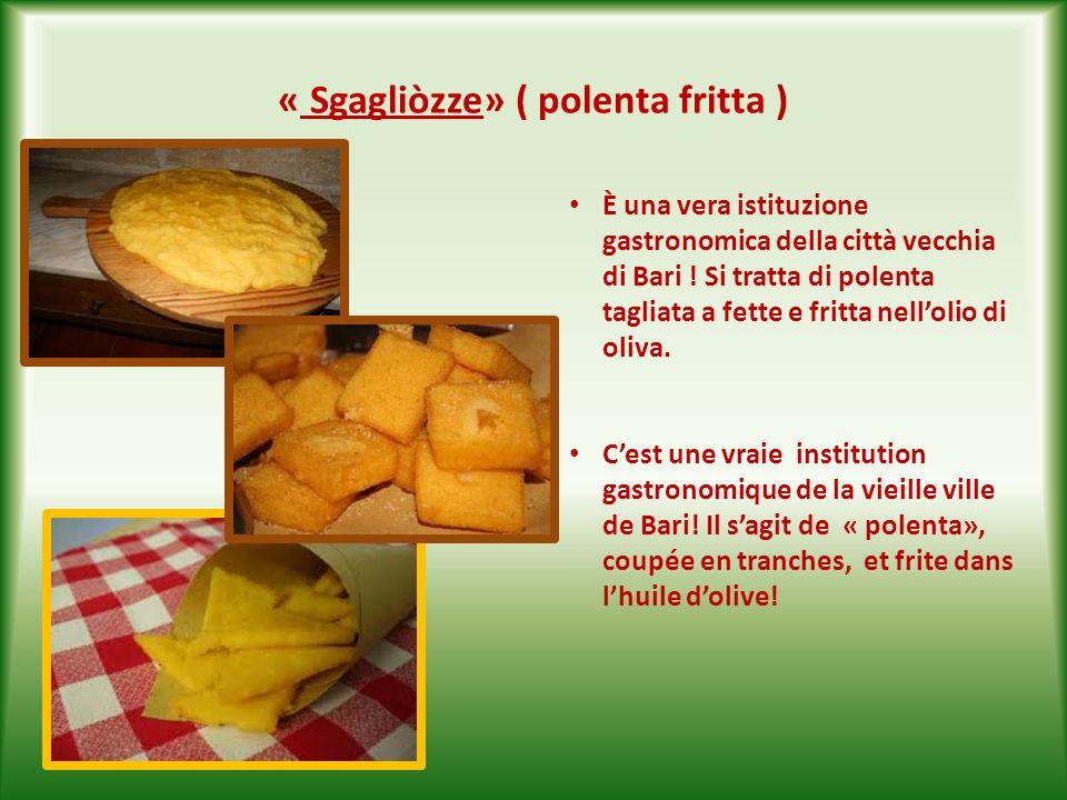 « Sgagliòzze» ( polenta fritta )