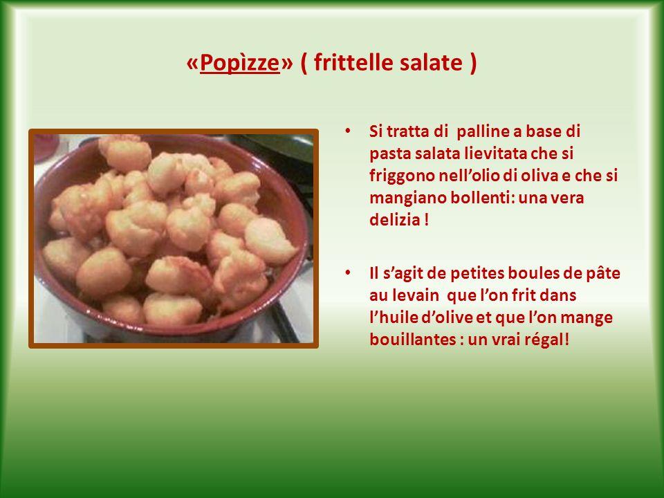 «Popìzze» ( frittelle salate )