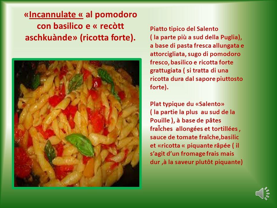 «Incannulate « al pomodoro con basilico e « recòtt aschkuànde» (ricotta forte).