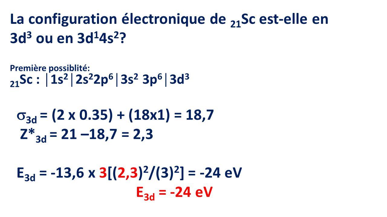 La configuration électronique de 21Sc est-elle en 3d3 ou en 3d14s2