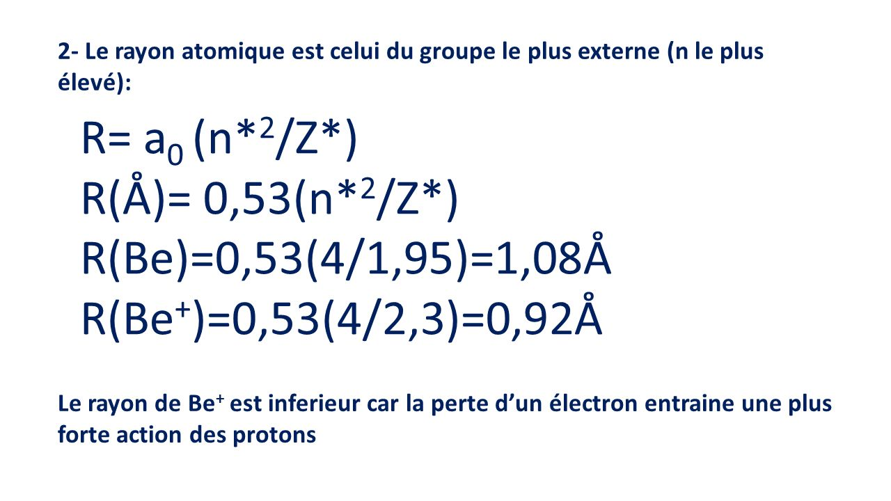 R= a0 (n*2/Z*) R(Å)= 0,53(n*2/Z*) R(Be)=0,53(4/1,95)=1,08Å