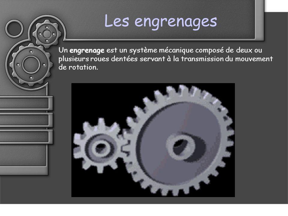 Les engrenages Un engrenage est un système mécanique composé de deux ou plusieurs roues dentées servant à la transmission du mouvement de rotation.