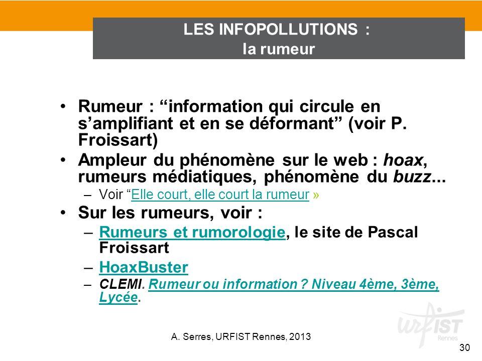 LES INFOPOLLUTIONS :la rumeur. Rumeur : information qui circule en s'amplifiant et en se déformant (voir P. Froissart)