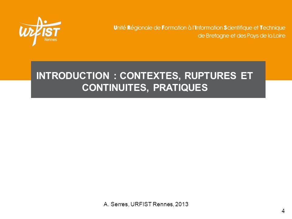 INTRODUCTION : CONTEXTES, RUPTURES ET CONTINUITES, PRATIQUES