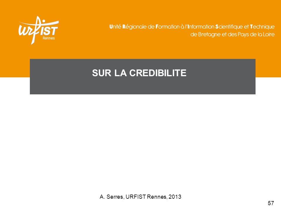 SUR LA CREDIBILITE A. Serres, URFIST Rennes, 2013
