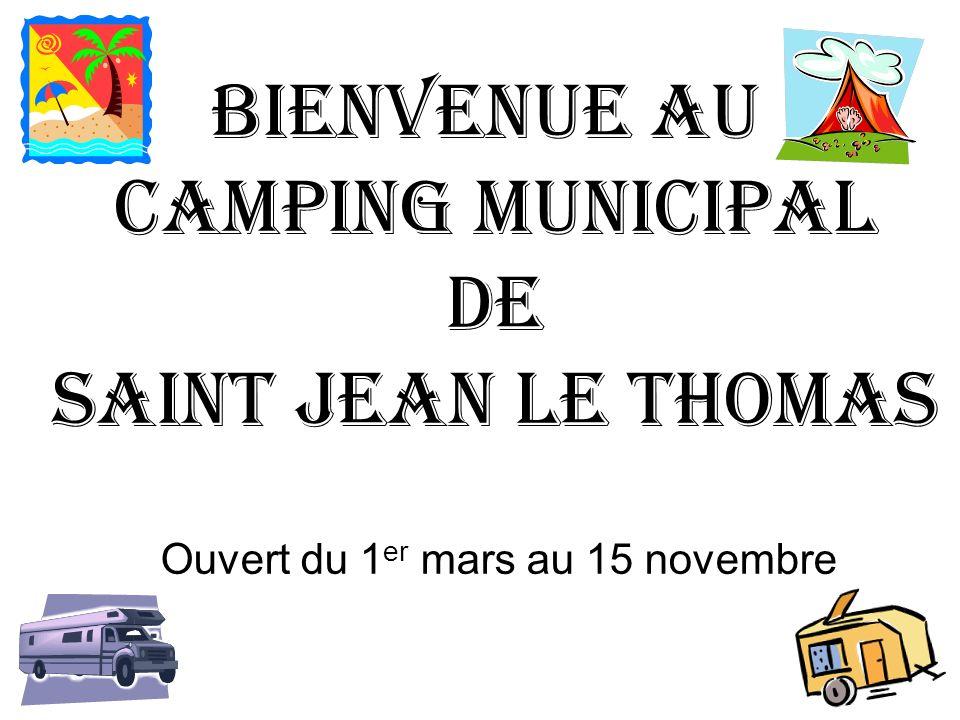 BIENVENUE AU CAMPING MUNICIPAL DE SAINT JEAN LE THOMAS