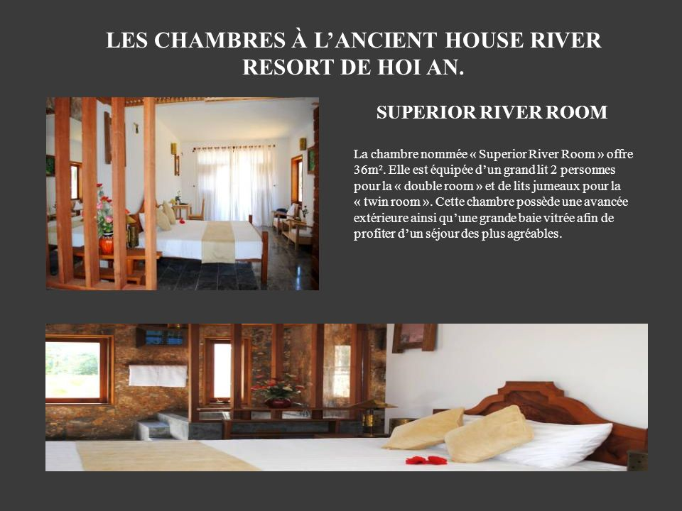LES CHAMBRES À L'ANCIENT HOUSE RIVER RESORT DE HOI AN.