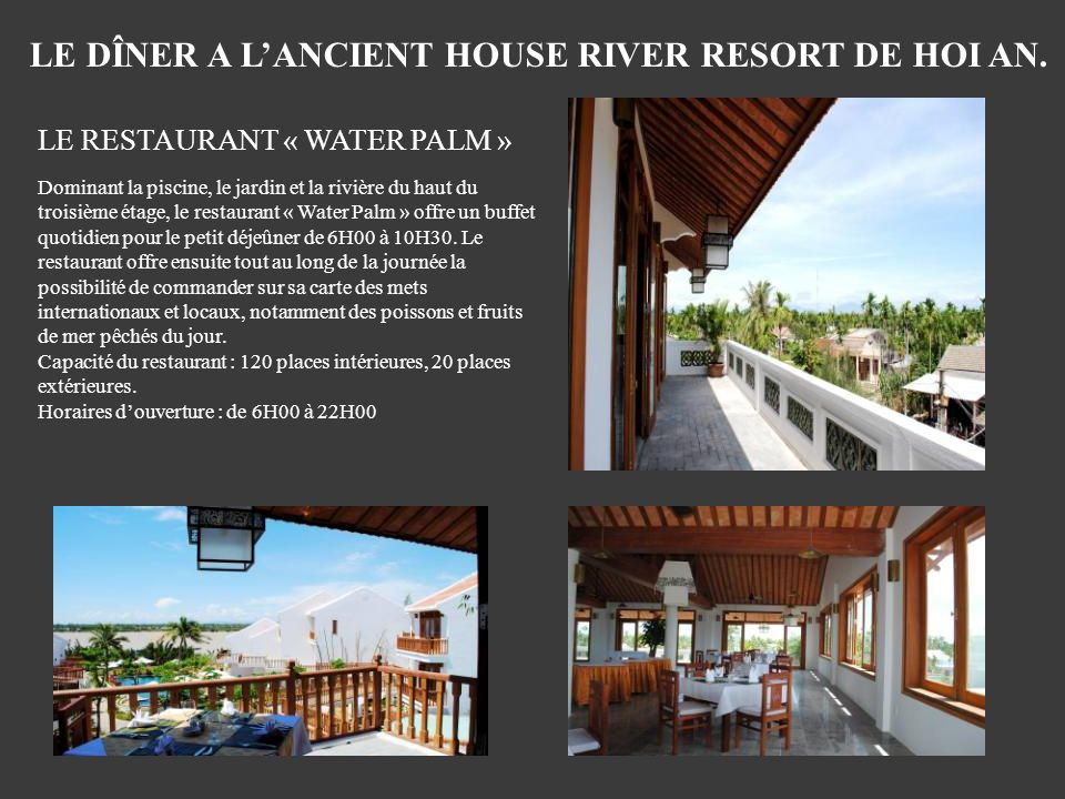 LE DÎNER A L'ANCIENT HOUSE RIVER RESORT DE HOI AN.