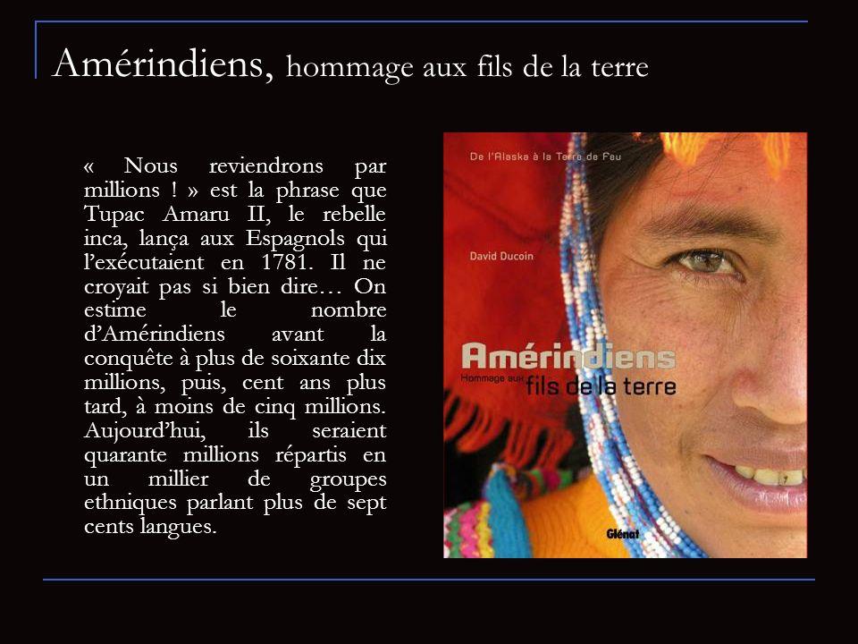 Amérindiens, hommage aux fils de la terre