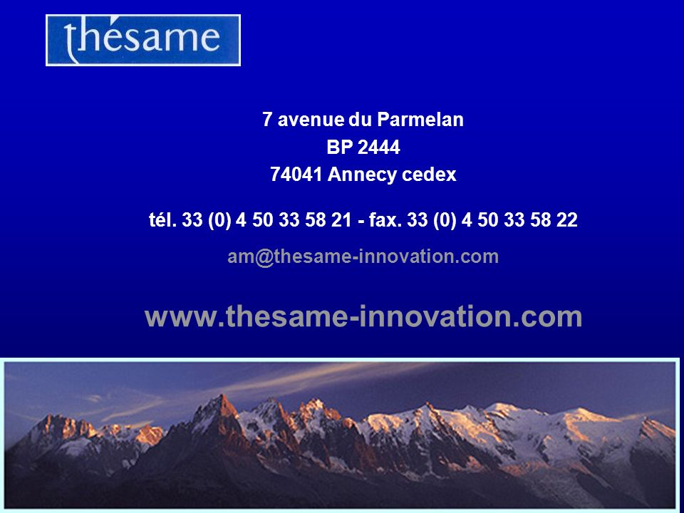 www.thesame-innovation.com 7 avenue du Parmelan BP 2444