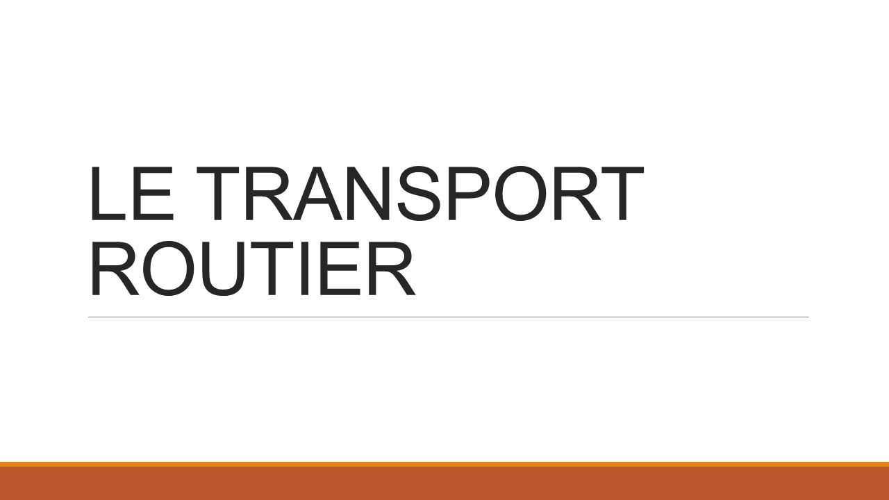 LE TRANSPORT ROUTIER