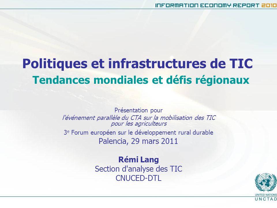Politiques et infrastructures de TIC Tendances mondiales et défis régionaux