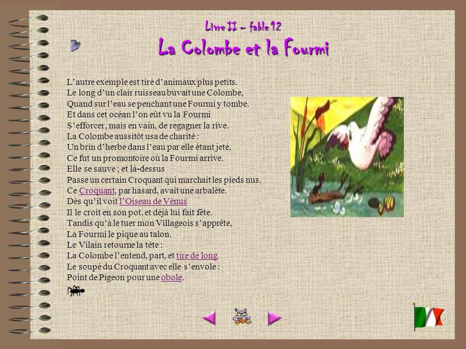 Livre II – fable 12 La Colombe et la Fourmi