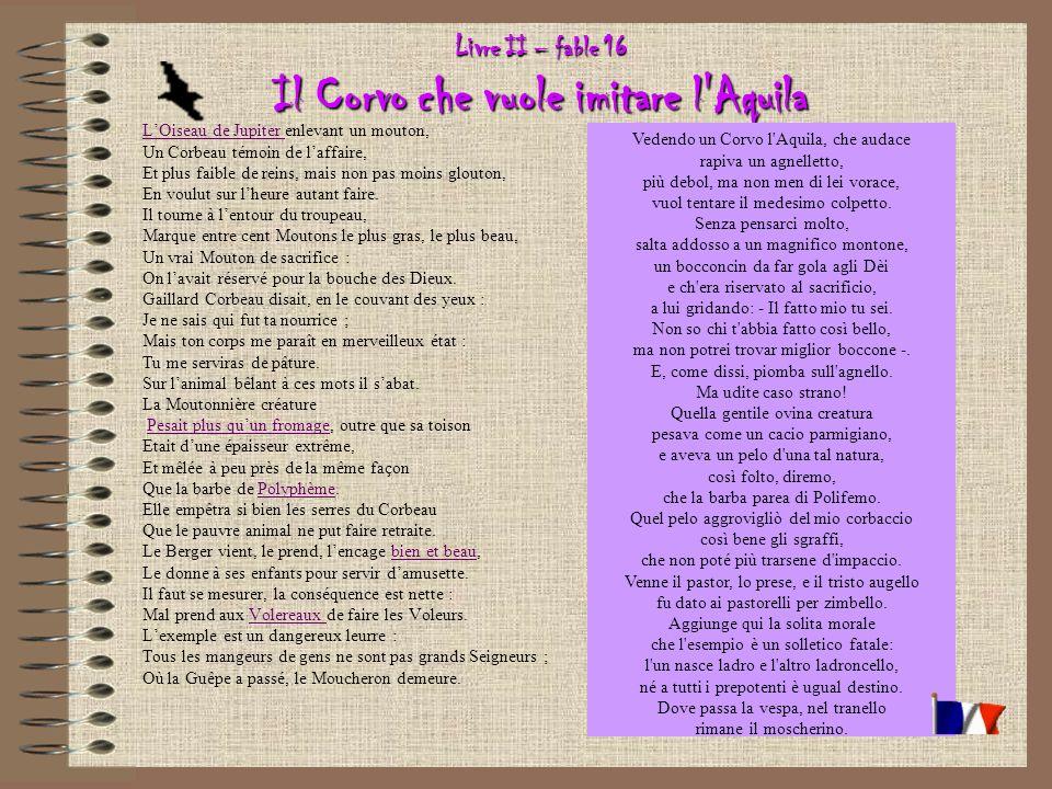 Livre II – fable 16 Il Corvo che vuole imitare l Aquila