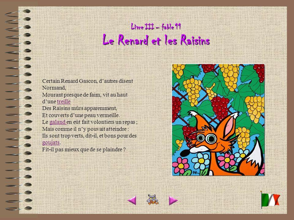 Livre III – fable 11 Le Renard et les Raisins