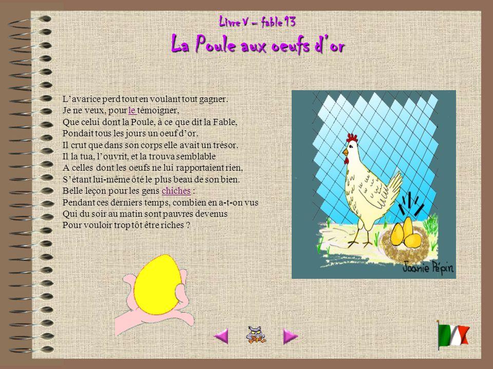 Livre V – fable 13 La Poule aux oeufs d'or