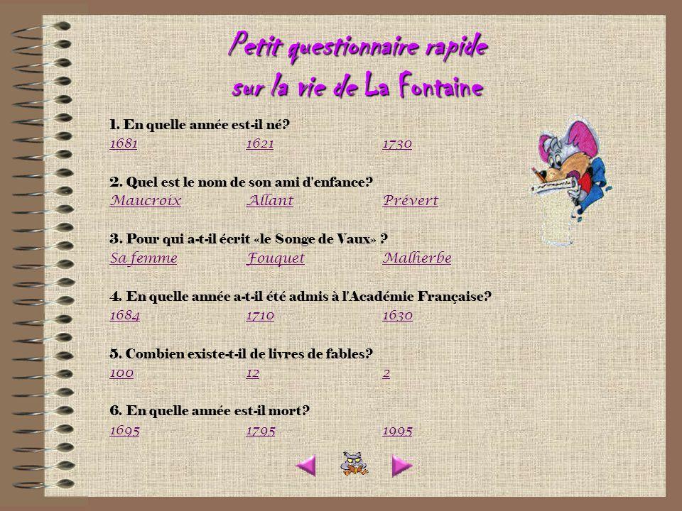 Petit questionnaire rapide sur la vie de La Fontaine