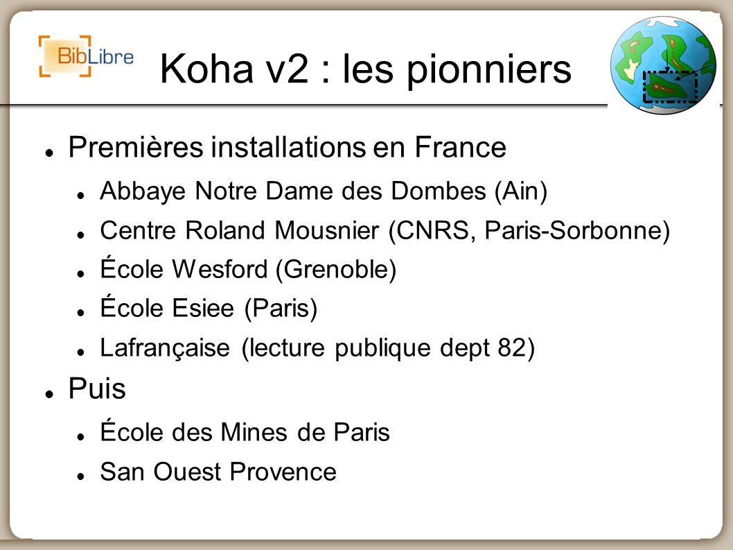 Koha v2 : les pionniers Premières installations en France Puis