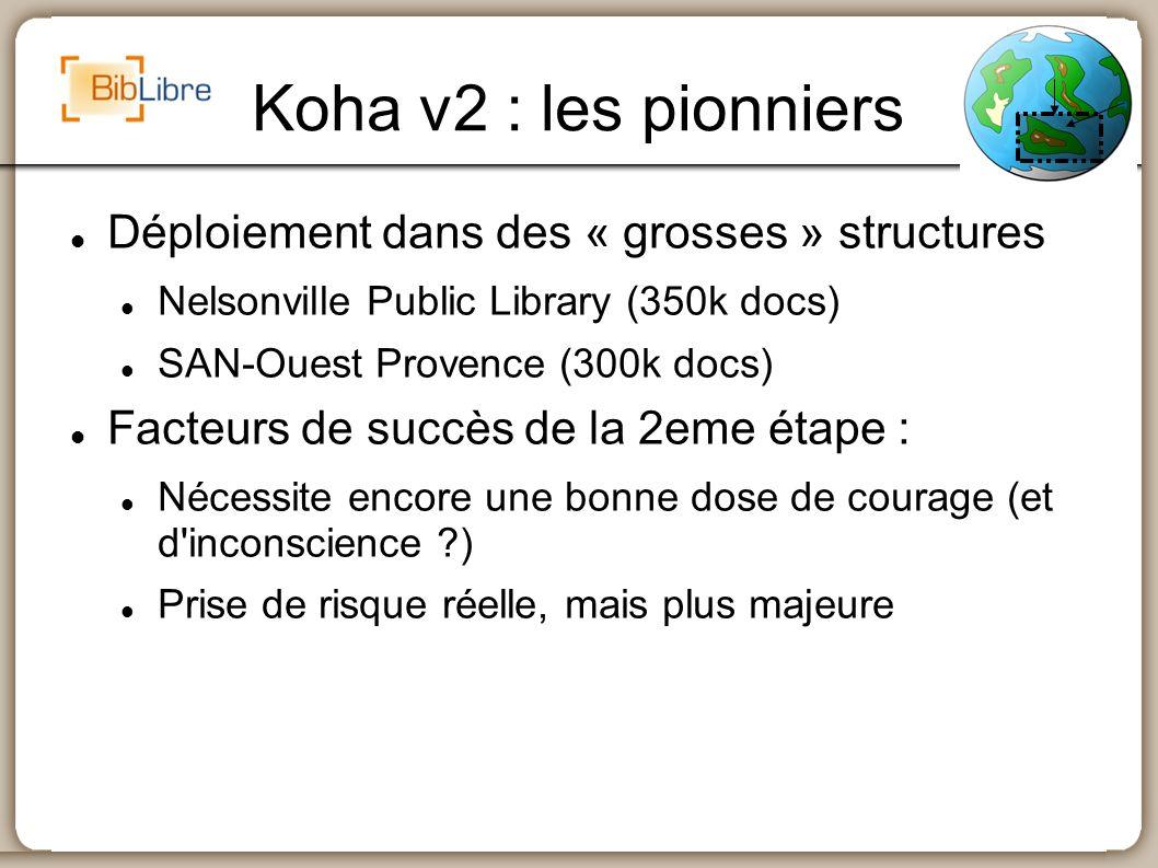 Koha v2 : les pionniers Déploiement dans des « grosses » structures