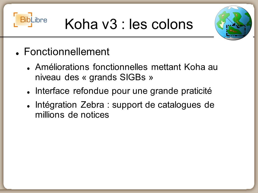 Koha v3 : les colons Fonctionnellement