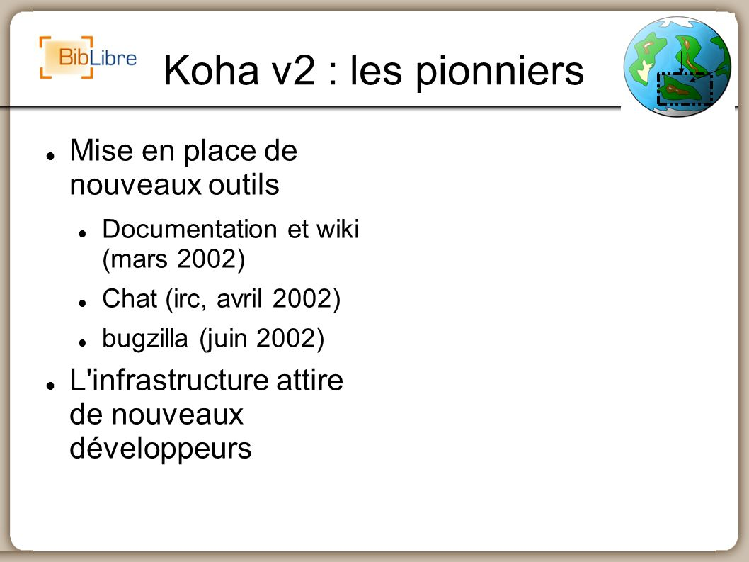 Koha v2 : les pionniers Mise en place de nouveaux outils
