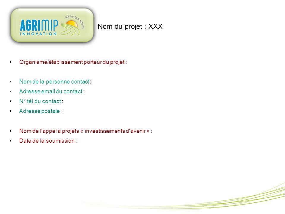 Nom du projet : XXX Organisme/établissement porteur du projet :