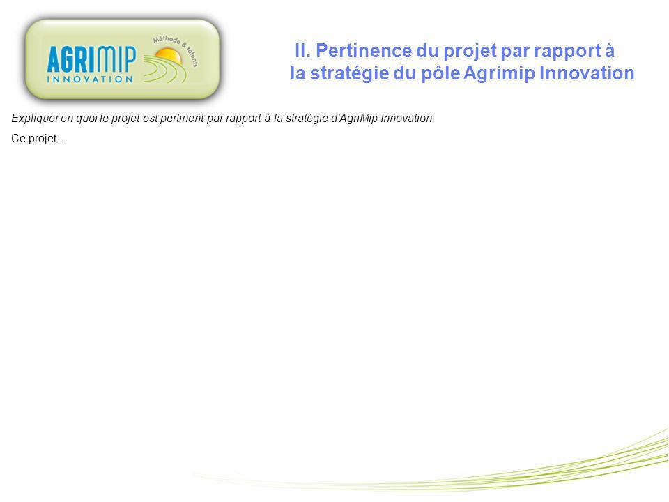 II. Pertinence du projet par rapport à la stratégie du pôle Agrimip Innovation