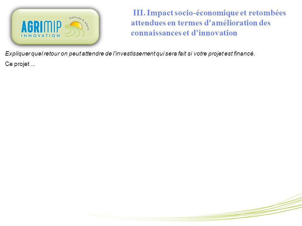 III. Impact socio-économique et retombées attendues en termes d amélioration des connaissances et d innovation