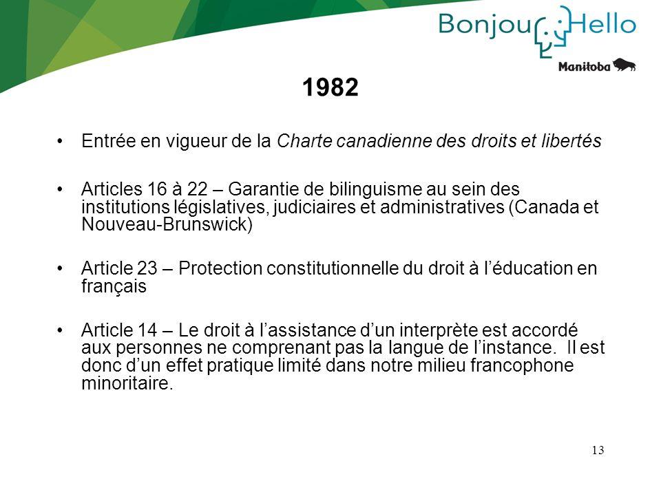 1982 Entrée en vigueur de la Charte canadienne des droits et libertés