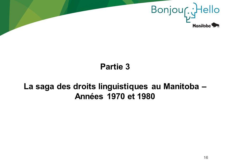 Partie 3 La saga des droits linguistiques au Manitoba – Années 1970 et 1980