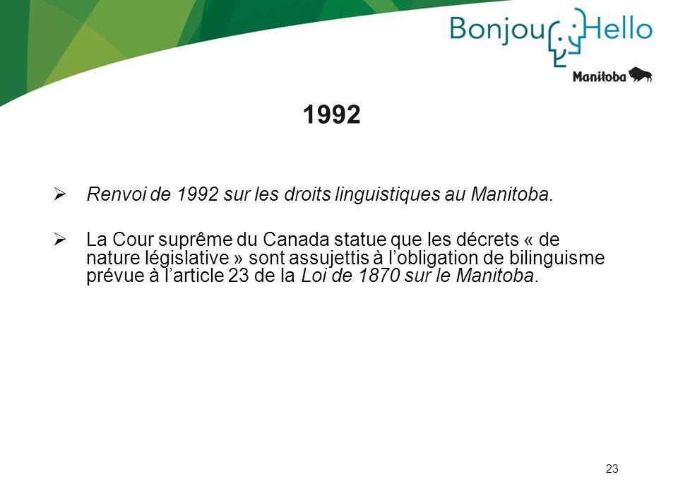 1992 Renvoi de 1992 sur les droits linguistiques au Manitoba.