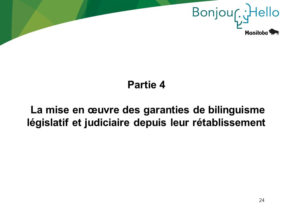 Partie 4La mise en œuvre des garanties de bilinguisme législatif et judiciaire depuis leur rétablissement.