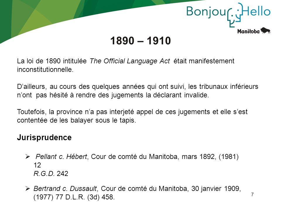 1890 – 1910La loi de 1890 intitulée The Official Language Act était manifestement inconstitutionnelle.