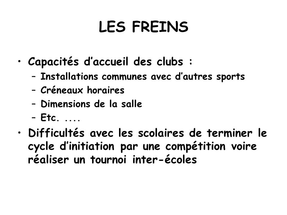 LES FREINS Capacités d'accueil des clubs :