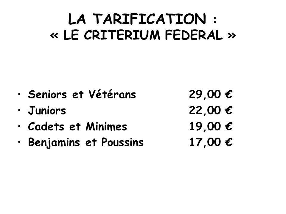 LA TARIFICATION : « LE CRITERIUM FEDERAL »