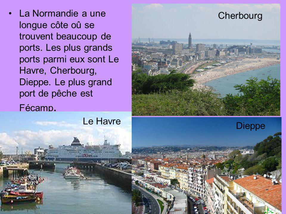 La Normandie a une longue côte oû se trouvent beaucoup de ports