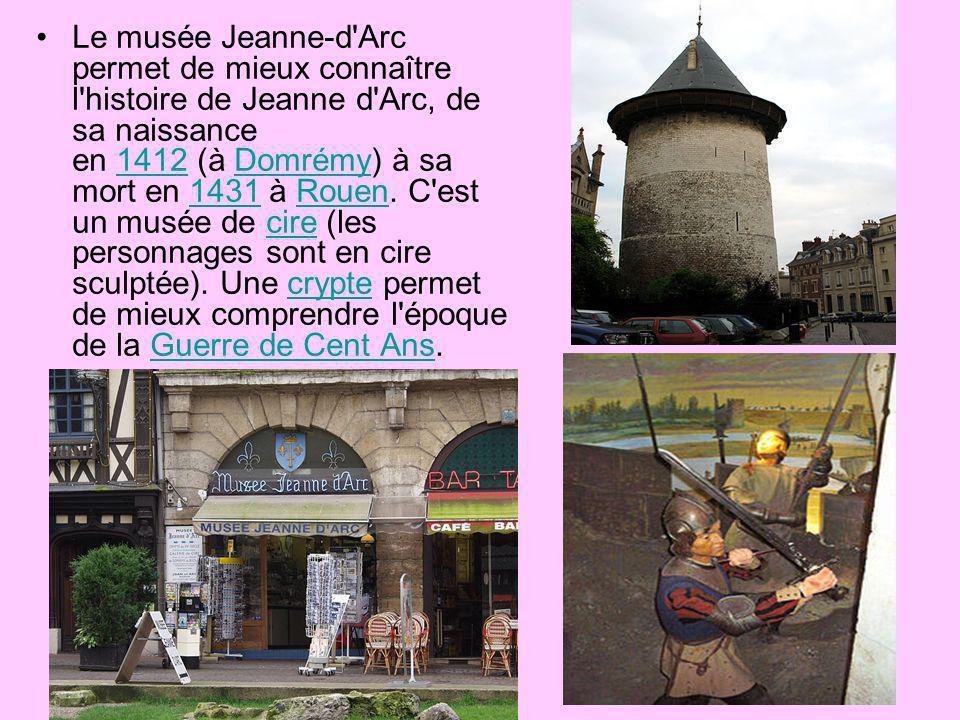 Le musée Jeanne-d Arc permet de mieux connaître l histoire de Jeanne d Arc, de sa naissance en 1412 (à Domrémy) à sa mort en 1431 à Rouen.