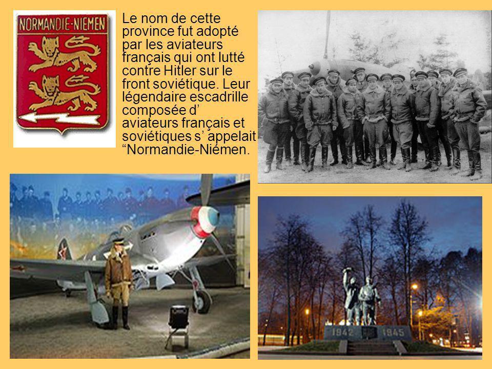 Le nom de cette province fut adopté par les aviateurs français qui ont lutté contre Hitler sur le front soviétique.