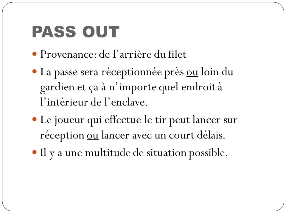 PASS OUT Provenance: de l'arrière du filet