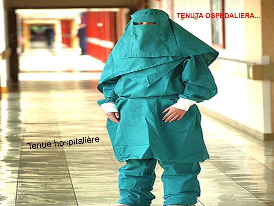 TENUTA OSPEDALIERA... Tenue hospitalière